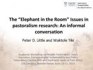 The Elephant in the Room Issues in pastoralism