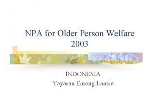 NPA for Older Person Welfare 2003 INDONESIA Yayasan