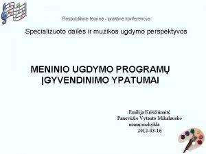 Respublikin teorin praktin konferencija Specializuoto dails ir muzikos