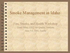 Smoke Management in Idaho Fire Smoke and Health