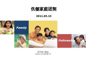2011 05 13 Family Fellowship www christian fi