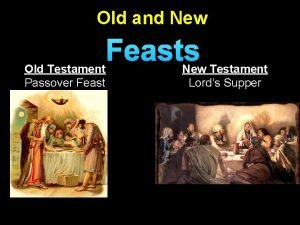 Old and New Old Testament Passover Feasts New