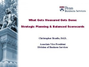 What Gets Measured Gets Done Strategic Planning Balanced