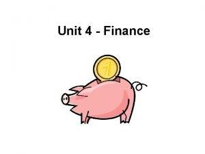 Unit 4 Finance Needs versus wants Needs are