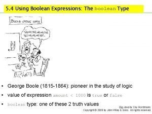 5 4 Using Boolean Expressions The boolean Type