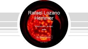 Rafael Lozano Hemmer Electronic Artist By Shalaun Nelson