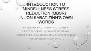 INTRODUCTION TO MINDFULNESS STRESS REDUCTION MBSR IN JON