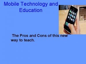 Mobile Technology and Education The Pros and Cons