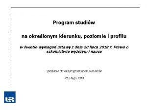 Program studiw na okrelonym kierunku poziomie i profilu