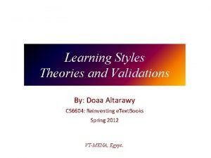 Learning Styles Theories and Validations By Doaa Altarawy