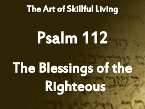 The Art of Skillful Living Psalm 112 The
