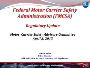 Federal Motor Carrier Safety Administration FMCSA Regulatory Update