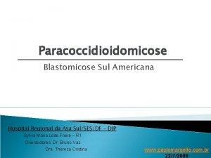 Paracoccidioidomicose Blastomicose Sul Americana Hospital Regional da Asa