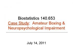 Biostatistics 140 653 Case Study Amateur Boxing Neuropsychological