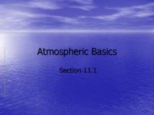 Atmospheric Basics Section 11 1 Atmospheric Composition Energy