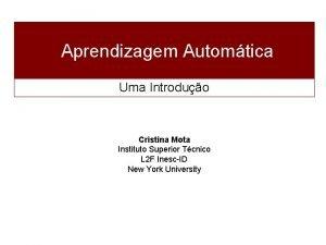 Aprendizagem Automtica Uma Introduo Cristina Mota Instituto Superior
