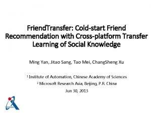 Friend Transfer Coldstart Friend Recommendation with Crossplatform Transfer