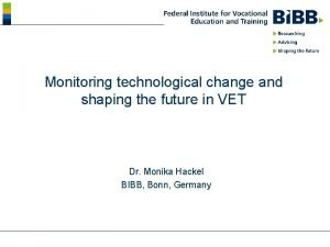 Monitoring technological change and shaping the future in