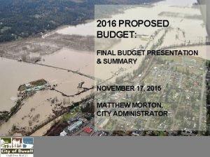 2016 PROPOSED BUDGET FINAL BUDGET PRESENTATION SUMMARY NOVEMBER