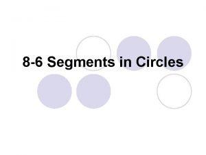 8 6 Segments in Circles Interior Segments l