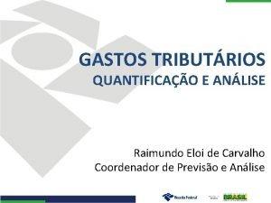 GASTOS TRIBUTRIOS QUANTIFICAO E ANLISE Raimundo Eloi de