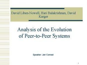 David LibenNowell Hari Balakrishnan David Karger Analysis of