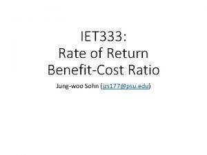 IET 333 Rate of Return BenefitCost Ratio Jungwoo