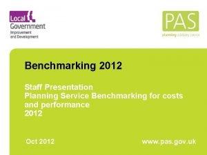 Benchmarking 2012 Staff Presentation Planning Service Benchmarking for