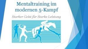 Mentaltraining im modernen 5 Kampf Starker Geist fr
