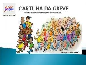 CARTILHA DA GREVE Ilustrao Leandro Dro Direito de