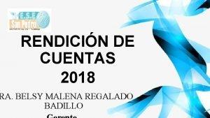 RENDICIN DE CUENTAS 2018 RA BELSY MALENA REGALADO