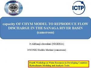 capacity OF CHYM MODEL TO REPRODUCE FLOW DISCHARGE