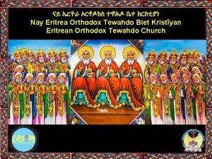 Nay Eritrea Orthodox Tewahdo Biet Kristyan Eritrean Orthodox