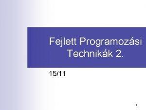 Fejlett Programozsi Technikk 2 1511 1 Fejlett Programozsi