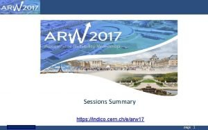 CERN Sessions Summary https indico cern chearw 17