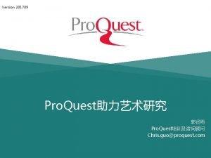 Version 201709 Pro Quest Pro Quest Chris guoproquest
