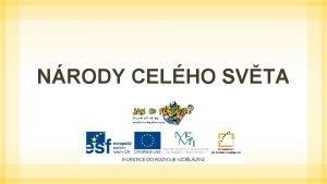 NRODY CELHO SVTA 2 Co pouvali k ivotu