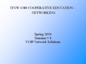 ITNW 1380 COOPERATIVE EDUCATION NETWORKING Spring 2010 Seminar