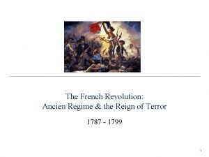 The French Revolution Ancien Regime the Reign of