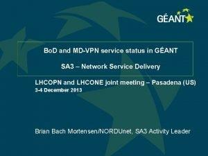 Bo D and MDVPN service status in GANT