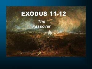 EXODUS 11 12 The Passover Exodus 11 1
