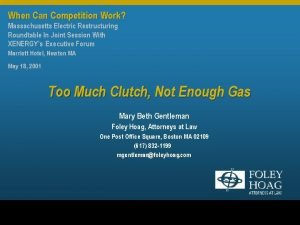 When Can Competition Work Massachusetts Electric Restructuring Roundtable