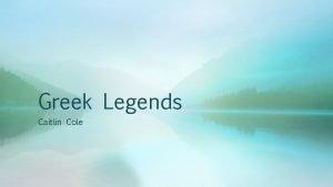 Greek Legends Caitlin Cole Gods Goddesses Myths and