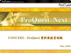 Pro Quest Next CONCERT Pro Quest Mar 2006