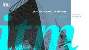 CIPFA DATA QUALITY UPDATE JUNE 2019 VIRGINIA BURKE