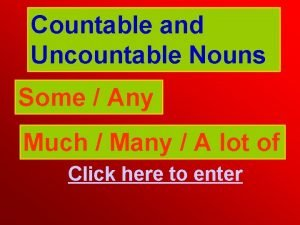 Countable and Uncountable Nouns Some Any Much Many