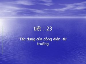 tit 23 Tc dng ca dng in t
