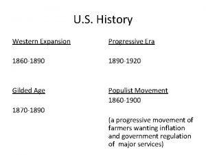 U S History Western Expansion Progressive Era 1860