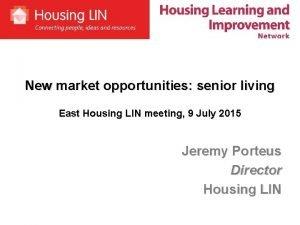 New market opportunities senior living East Housing LIN