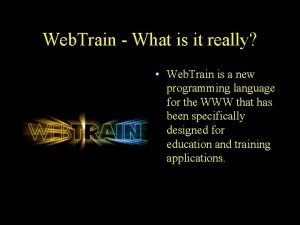 Web Train What is it really Web Train